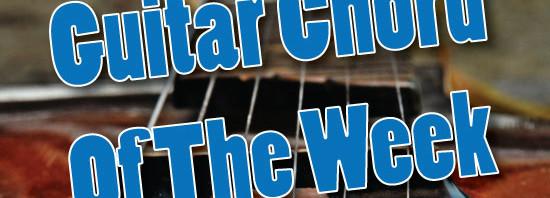 Guitar Chord Of The Week