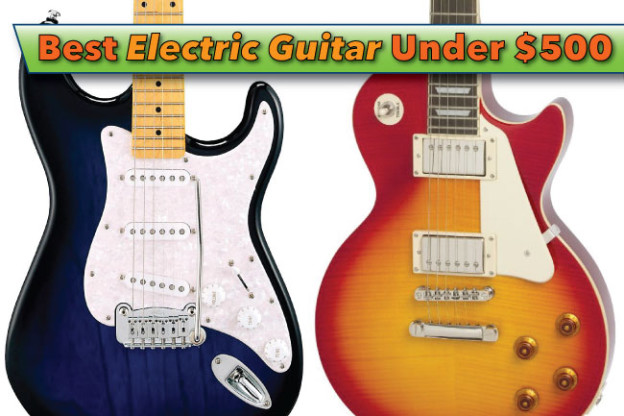 Best Electric Guitar Under 500