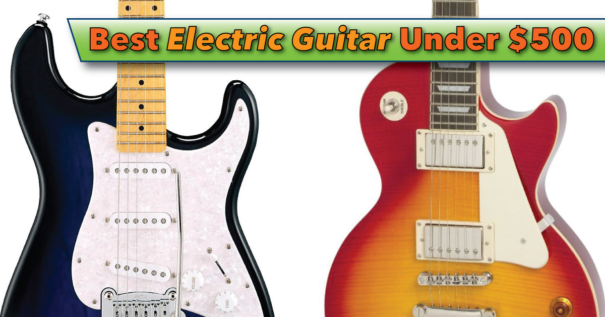 best electric guitar under 500 dollars reviews. Black Bedroom Furniture Sets. Home Design Ideas
