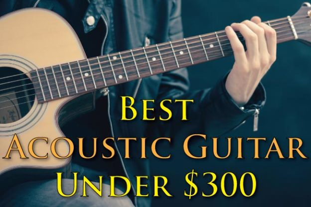 best acoustic guitar under 300